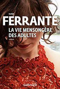 Italie - Livre - La vie mensongère des adultes, Elena Ferrante